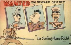 "Wanted: ""I'm Coming Home Rich"" WWII"