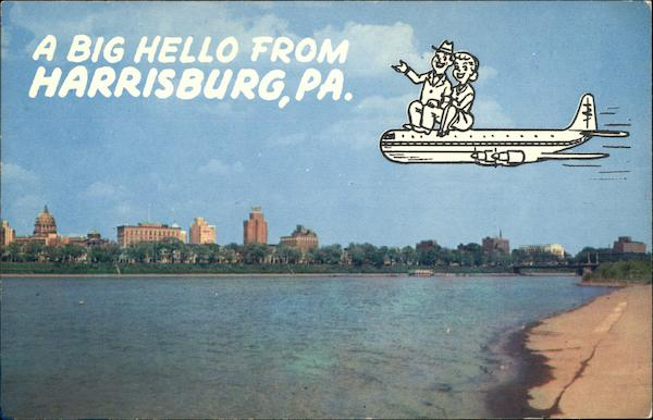 A Big Hello From Harrisburg - Capital of the Keystone State Pennsylvania