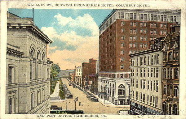 Walnut St. Showing Penn Harris Hotel, Columbus Hotel and Post Office Harrisburg Pennsylvania