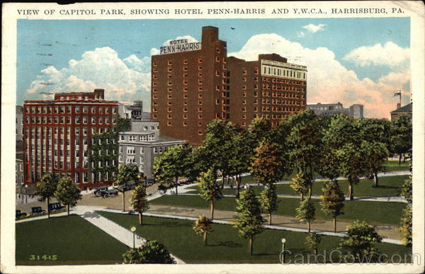 View of Capitol Park Showing Penn Harris Hotel and Y.W.C.A. Harrisburg Pennsylvania