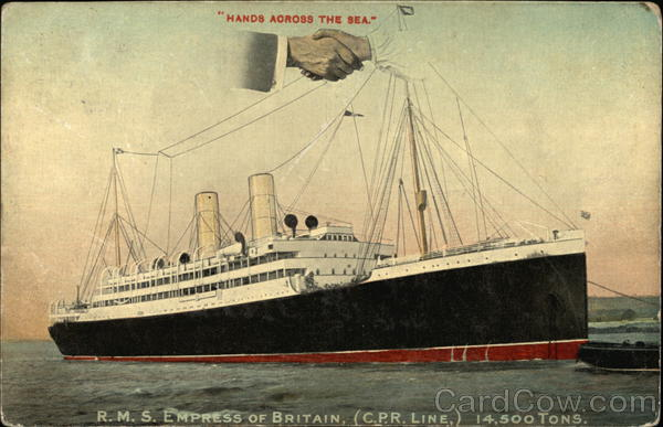 Hands Across The Sea R.M.S. Empress of Britain (C.P.R. Line) 14,500 Tons