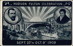 Hudson Fulton Celebration - Sept. 25th to Oct. 9th, 1909