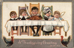 A Thanksgiving Greeting As Of Old - Children Dressed As Pilgrims For Dinner