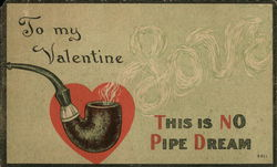 Love- To My Valentine - This Is No Pipe Dream