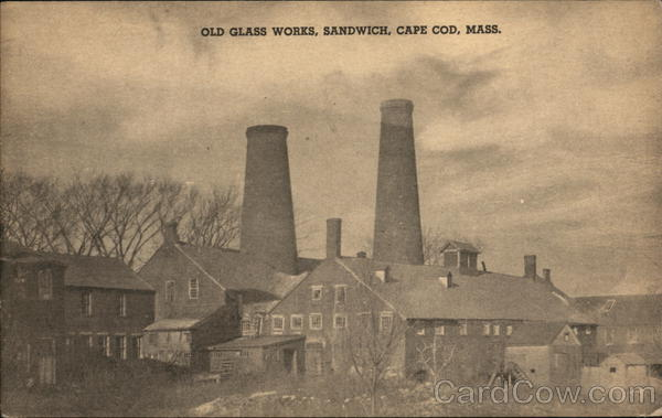 Old Glass Works, Cape Cod Sandwich Massachusetts