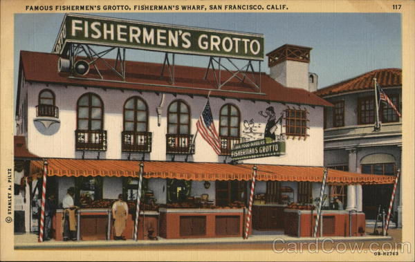 Famous Fishermen's Grotto, Fisherman's Wharf San Francisco California