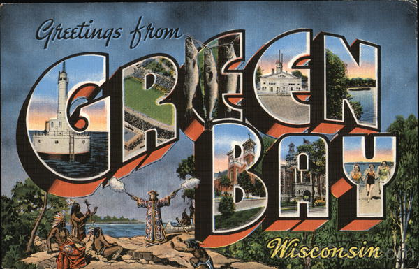 Greetings From Green Bay, Wisconsin Large Letter: https://www.cardcow.com/508995/greetings-from-green-bay-wisconsin