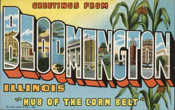 "Greetings From Bloomington, Illinois ""Hub of the Corn Belt"""