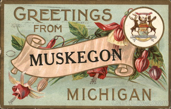 Greetings from Muskegon Michigan