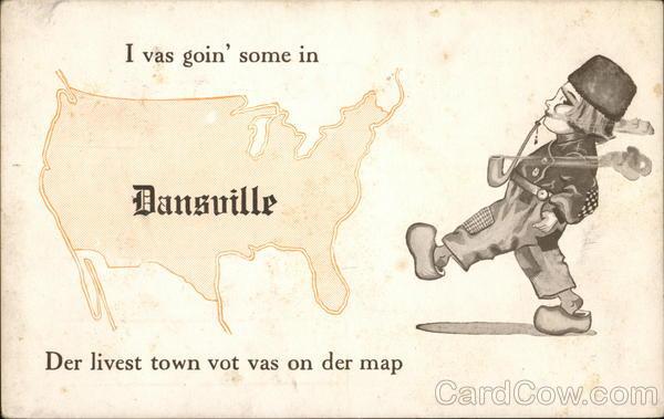 I Vas Goin' Some I Dansville Der Livest Town Vot Vas On Der Map New York
