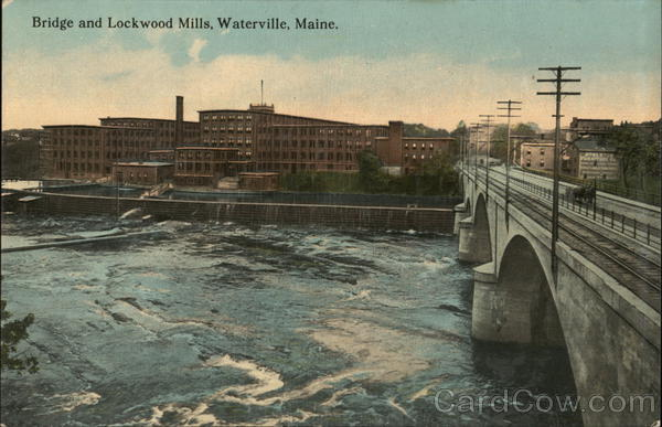 Bridge and Lockwood Mills Waterville Maine