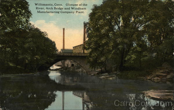River, Arch Bridge and Windham Manufacturing Company Plant Willimantic Connecticut