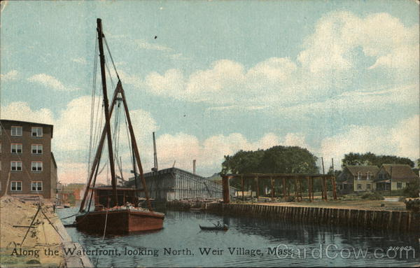 Along the Waterfront, Looking North Weir Village Massachusetts