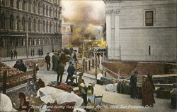 Street Scene During the Conflagration April 18, 1906, San Francisco