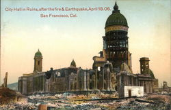 City Hall in Ruins After the Fire and Earthquake, April 18, 1906
