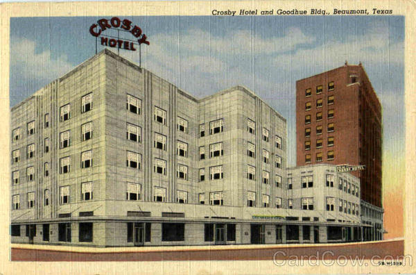 Crosby Hotel And Goodhue Bldg Beaumont Texas