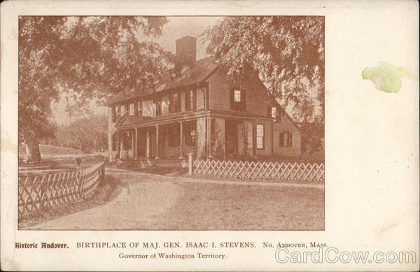 Birthplace of Maj. Gen. Isaac I. Stevens, Governor of Washington Territory Andover Massachusetts