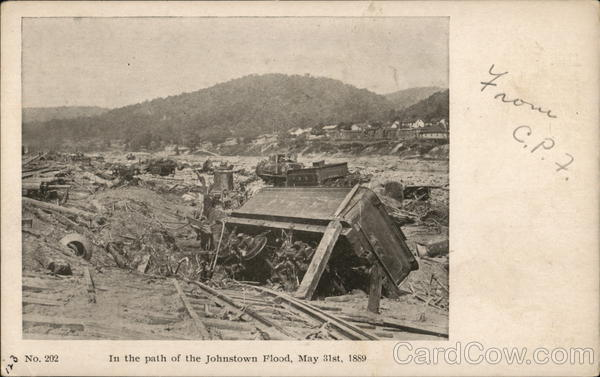In the Path of the Johnstown Flood. May 31, 1889 Pennsylvania