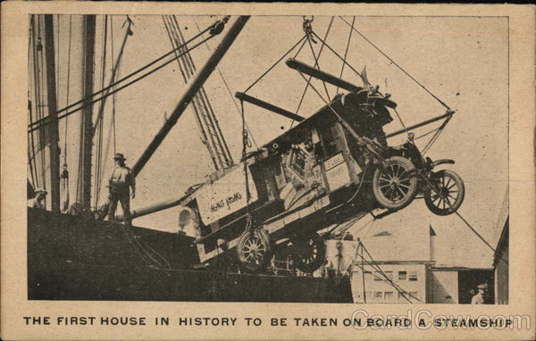 The First House in History To Be Taken On Board a Steamship