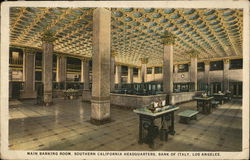 Bank of Italy - Main Banking Room, Southern California Headquarters