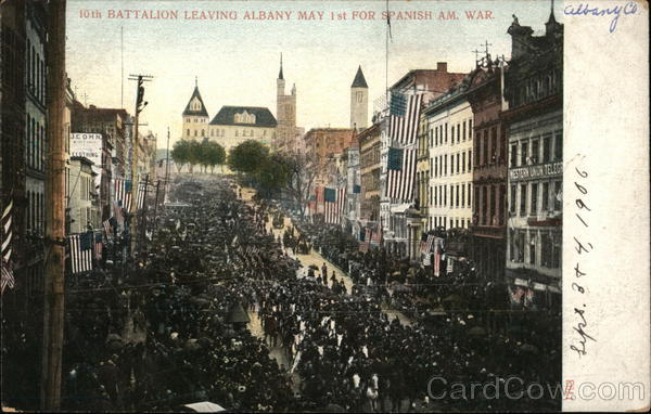 10th Battalion Leaving City May 1st for Spanish AM. War Albany New York