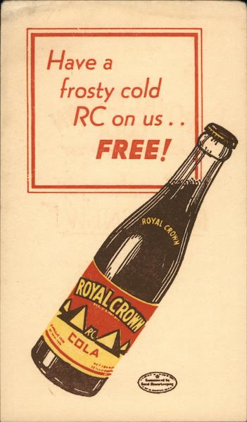 Have a Frosty Cold RC on Us... FREE! Advertising