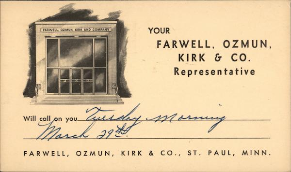 Your Faiorwall, Ozmun, Kirk & Co. Representative Will Call On You St. Paul Minnesota
