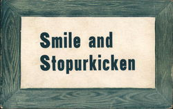 "Picture that says ""Smile and Stopurkicken"" Postcard"