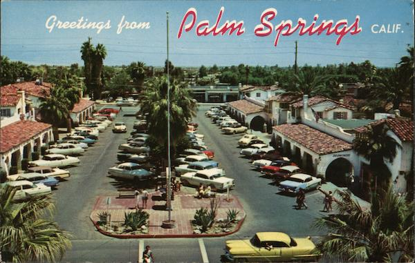 Greetings from Palm Springs, Calif. California