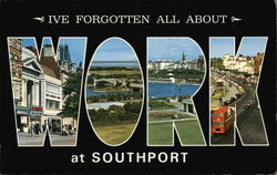 I've Forgotten All About Work at Southport