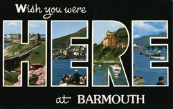 Wish You Were Here at Barmouth
