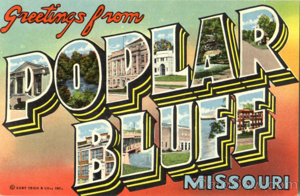 Greetings From Poplar Bluff Missouri