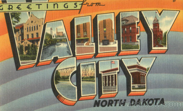 Greetings From Valley City Velley City North Dakota