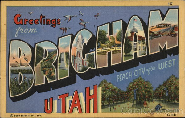 Greetings from Brigham Brigham City Utah