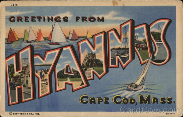 Greetings from Hyannis, Cape Cod, Mass. Massachusetts