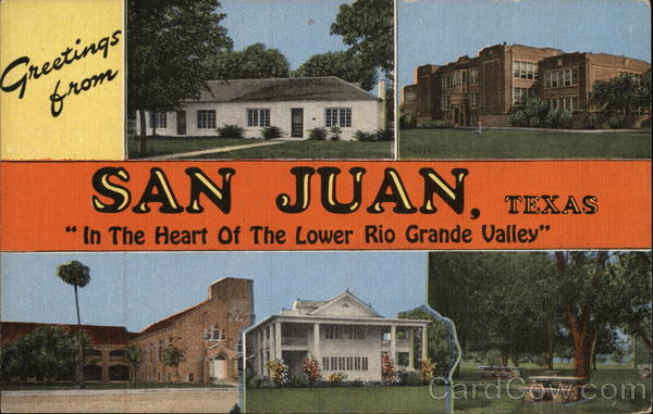 Greetings from San Juan, Texas