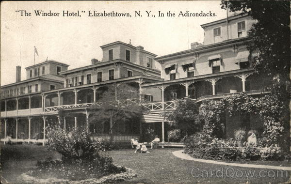 The Windsor Hotel, In the Adirondacks Elizabethtown New York
