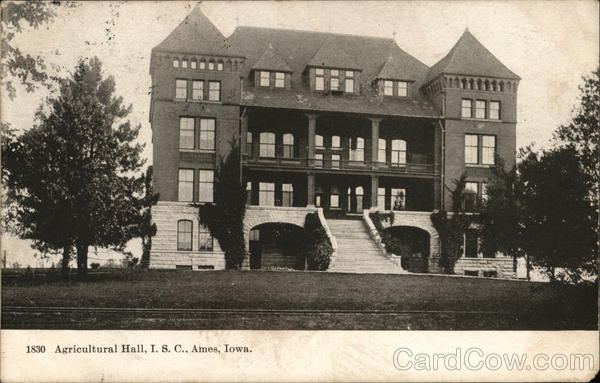 Agricultural Hall, I.S.C. Ames Iowa