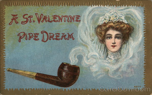 A St. Valentine Pipe Dream Women
