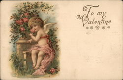 To My Valentine - Cupid Sitting at Dresser Outdoors Smelling Roses