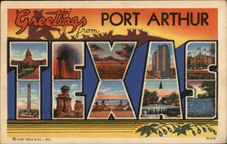 Greetings from Port Arthur, Texas