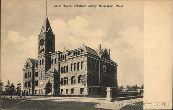 Court House, Whatcom County Bellingham Washington