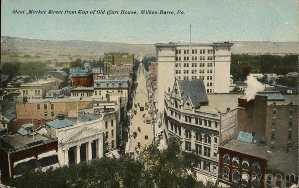 West Market Street from Top of Old Court House Wilkes-Barre Pennsylvania
