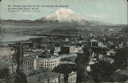 Mt. Tacoma and Part of City, As Seen From Court House