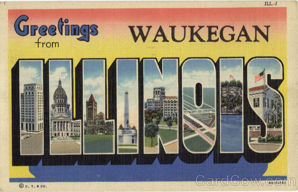Greetings From Illinois Waukegan