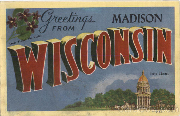 Greetings From Wisconsin Madison