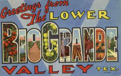 Greetings From The Lower Rio Grande Valley Postcard