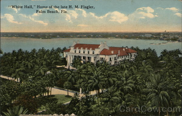 White Hall, Home of the Late H.M. Flagler Palm Beach Florida