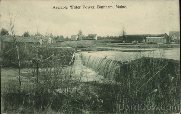Avalable Water Power Burnham Maine
