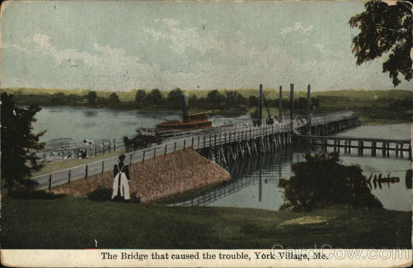 Bridge That Caused the Trouble York Village Maine